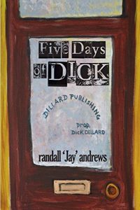 Five Days of Dick by Randall Andrews